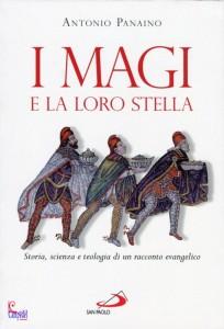 I Magi e la loro stella. Storia, scienza e teologia di un racconto evangelico