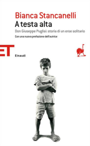 Stancanelli Bianca - A testa alta. Don Giuseppe Puglisi
